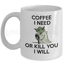 Бяла керамична чаша - Coffee i need or kill you i will!