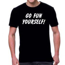 Черна мъжка тениска - Go FUN yourself!